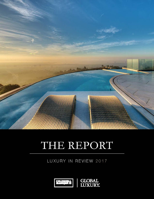 The Report 2018 - Coldwell Banker Global Luxury Blog - Luxury Home & Style
