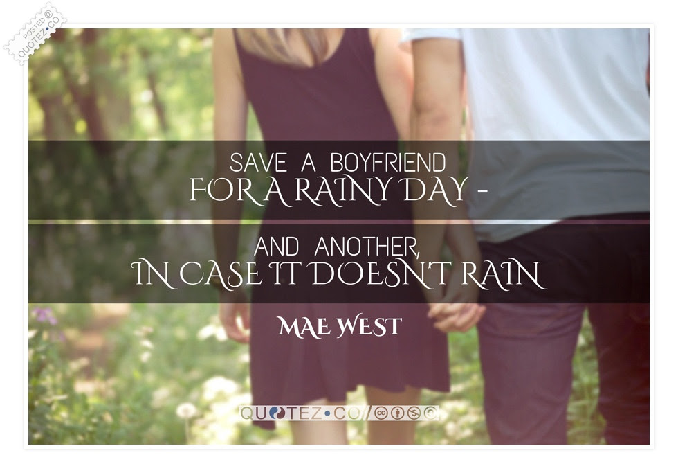 Save A Boyfriend For A Rainy Day Love Quote Quotezco