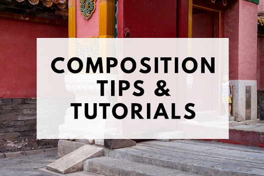 Composition Tips and Tutorials | The Creative Photographer