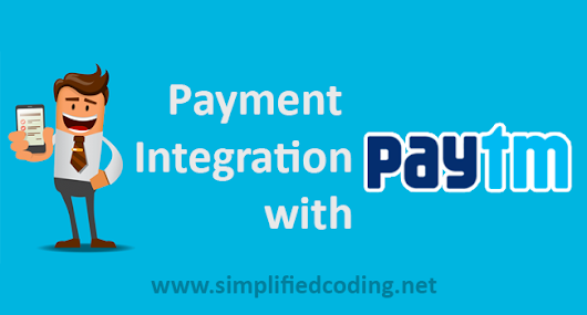 Paytm Integration in Android Example - Accepting Payments with Paytm