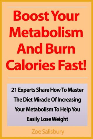 Boost Your Metabolism And Burn Calories Fast! 21 Experts ...