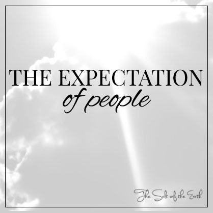 The expectation of people | Salt of the earth