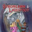 The Adventures of Strongarm & Lightfoot – A Series Overview