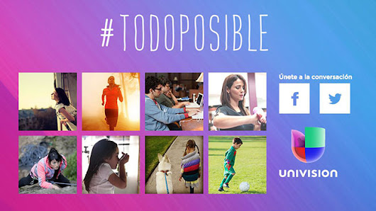 Univision Tells Its Audience That 'Everything Is Possible'
