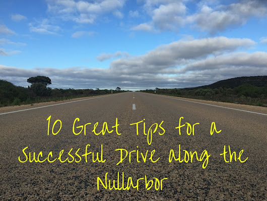 10 Great Tips for a Successful Drive along the Nullarbor - LoveYourTravels