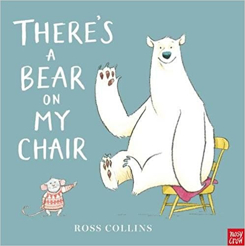 'There's a Bear on my Chair' by Ross Collins