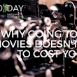Why Going To The Movies Doesn't Have To Cost You