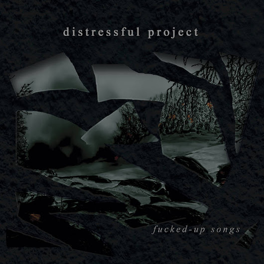 DNR 035: Distressful Project — Fucked-Up Songs