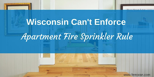Wisconsin Can't Enforce Fire Sprinkler Rule for Small Apartments