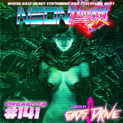 Neon Bloodbath 20xx presents #141 by Neon Bloodbath 20xx