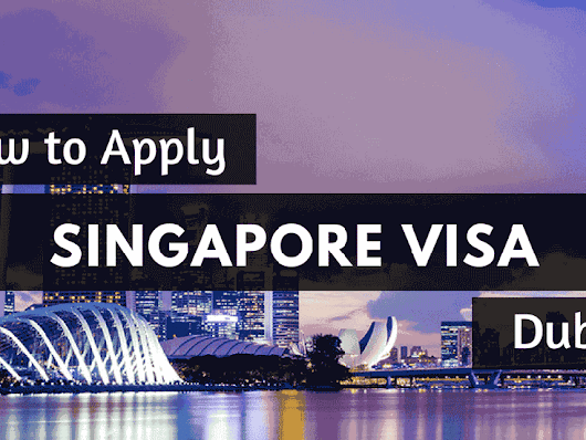 How to Apply for a Singapore Tourist Visa in Dubai