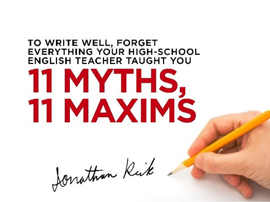 To Write Well, Forget Everything Your High-School English Teacher Tau…