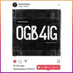 Music Mp3:- Reminisce – OGB4IG