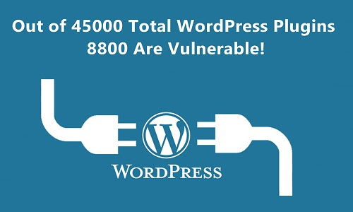 Out of 45000 Total WordPress Plugins, 8800 Are Vulnerable