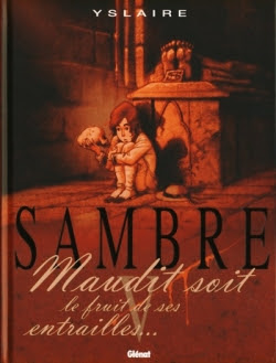 Couverture Sambre, tome 5 : Maudit soit le fruit de ses entrailles...