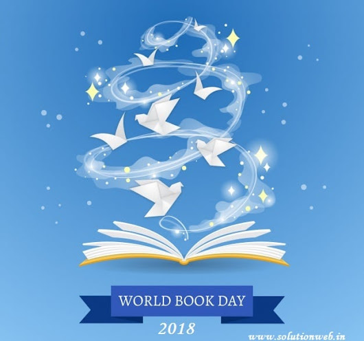 World Book Day 2018:Copyright Day-Theme,History,Quotes - SolutionWeb