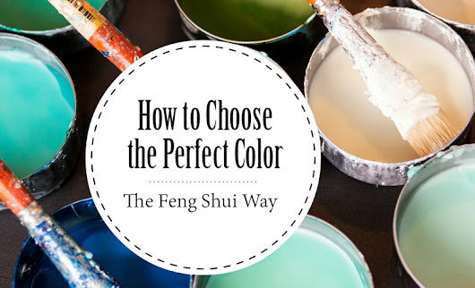 How to Choose the Perfect Color – the Feng Shui Way - Tour Wizard