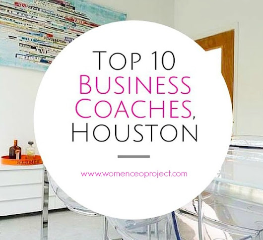Top 10 Business Coaches, Houston - Women CEO Project
