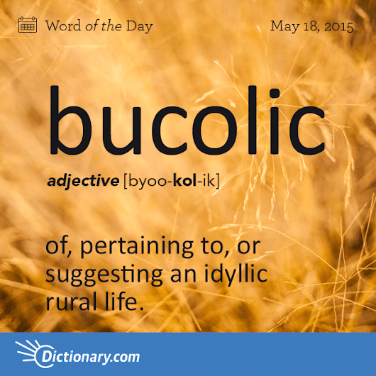 bucolic Word of the Day | Dictionary.com