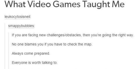 What Video Games Taught Me…