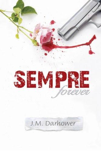 Sempre (Forever) by J M Darhower