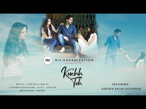 kuchh Tohhh | Offical Video| Love Song | MIC Production house |Ft. MLM Films | MIC