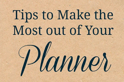 Tips to Make the Most out of Your Planner | Life with Heidi