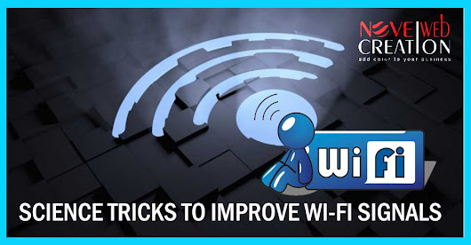 Science Tricks to Improve Wi-Fi Signals | Novel Web Creation