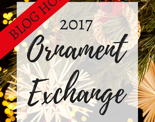 2017 Ornament Exchange & Blog Hop