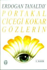 Erdoğan Tanaltay - Portakal Çiçeği Kokar Gözlerin