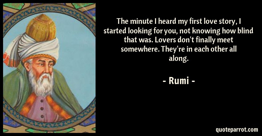 The Minute I Heard My First Love Story I Started Looki By Rumi