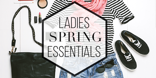 Get The Look: Ladies Spring Essentials