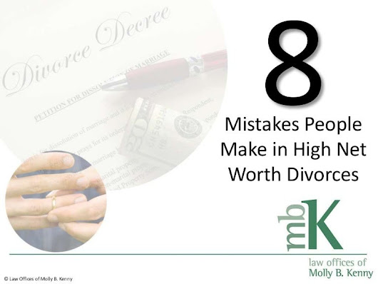 8 Mistakes People Make in High Net Worth Divorces