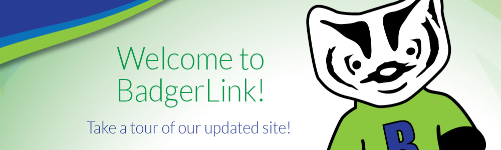 See the new and improved BadgerLink, Wisconsin's Online Library!