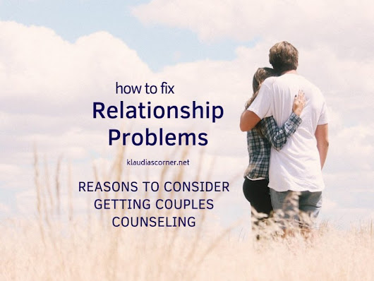 How To Fix Relationship Problems - Consider Getting Couples Counseling