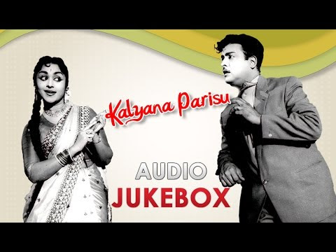 Watch Kalyana Parisu (1959) Movie Audio Juke Box