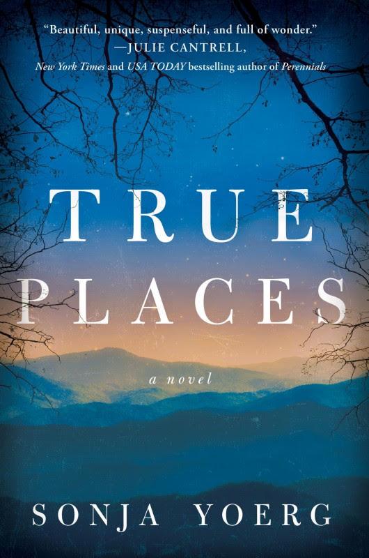 True Places A Novel By Sonja Yoerg