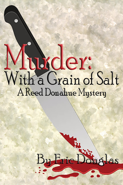 Murder: With a Grain of Salt Serial - Books by Eric Douglas