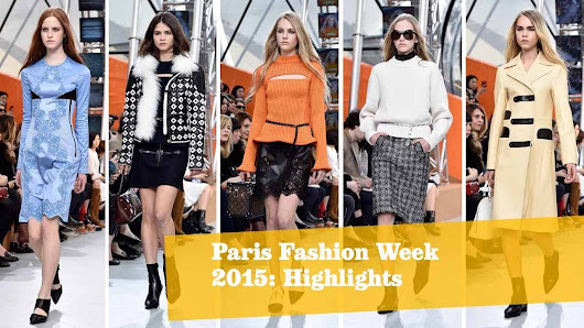 Paris Fashion Week 2015 highlights: Style, celebrities and spectacle