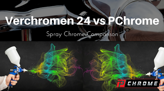 Verchromen 24 VS PChrome - Spray Chrome Comparison - Chrome Paint