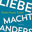 Liebe macht anders: Roman eBook: Karen-Susan Fessel: Amazon.de: Kindle-Shop