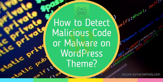 How To Scan & Detect Malware In WordPress Website Themes
