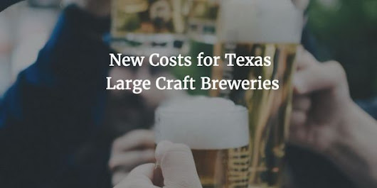 How controversial bill in Texas will increase costs for large craft breweries