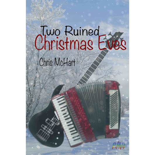 Two Ruined Christmas Eves by Chris McHart — Reviews, Discussion, Bookclubs, Lists