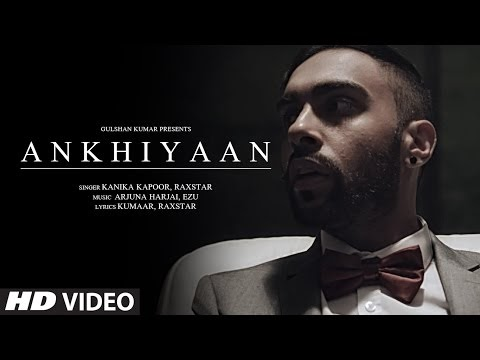 Ankhiyaan Lyrics – Kanika Kapoor and Raxstar