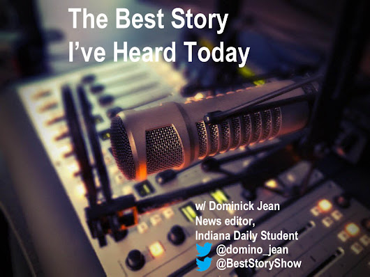 The Best Story I've Heard Today with news editor Dominick Jean