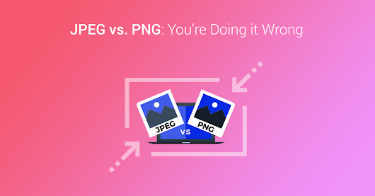 JPG vs PNG - What You Need to Know About Image Formats and Web Design