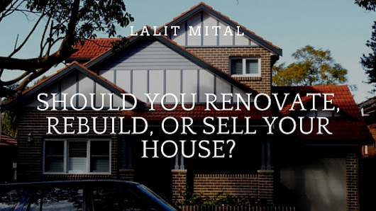 Should you Renovate, Rebuild, or Sell your House? | Dynamic Design Solutions