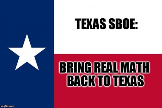 Attn: Texas SBOE - Put REAL Math Back into our Classrooms!