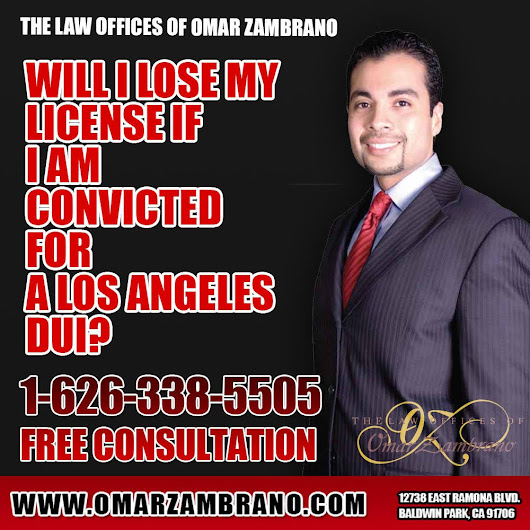 The Law Offices of Omar Zambrano - Call for a Free Consultation — Will I lose my license if I am convicted for a Los...